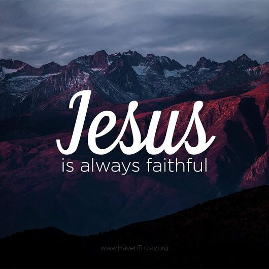 Jesus faithful.jpg
